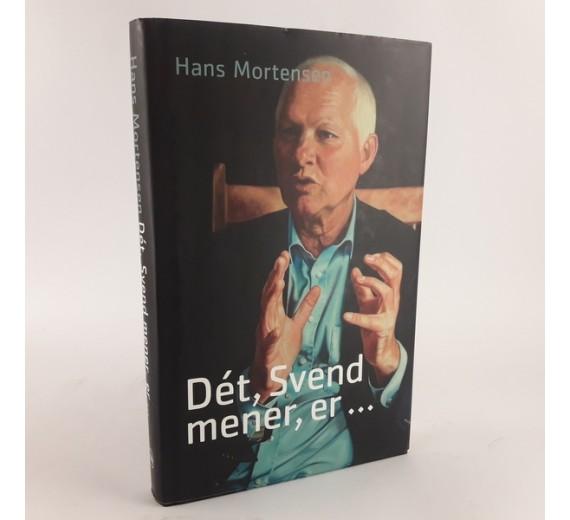 Dét, Svend mener, er... af Hans Mortensen