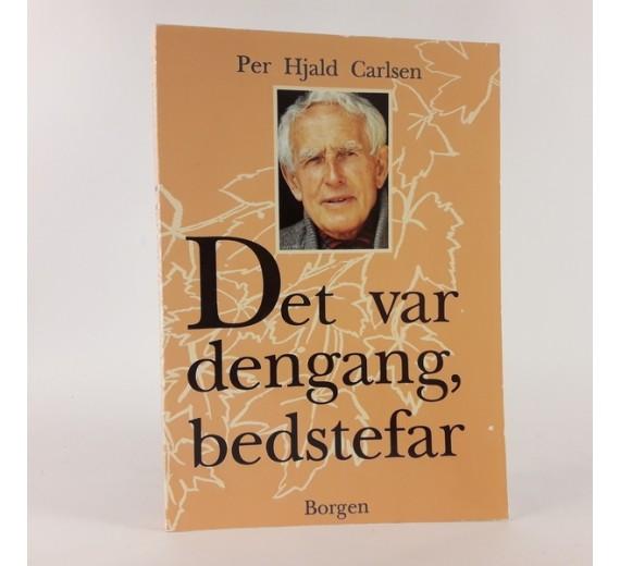 Det var dengang, bedstefar af Per Hjald Carlsen