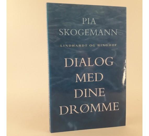Dialog med dine drømme af Pia Skogemann