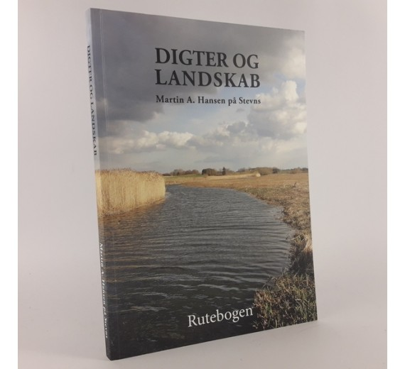 Digter og landskab : Martin A. Hansen på Stevns