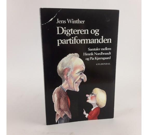 Digteren og partiformanden - samtaler mellem Henrik Nordbrandt og Pia Kjærsgaard af Jens Winther