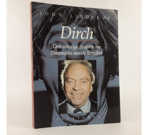 Dirch, den utrolige historie om Danmarks største komiker skrevet af John Lindskog.