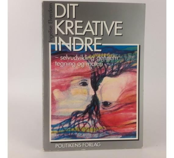 Dit kreative indre - selvudvikling gennem tegning og maleri af Ingelise Elverdam