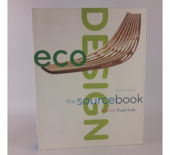 EcoDesign: The Sourcebook by Alastair Fuad-Luke