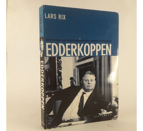 'Beretningen om Danmarkshistoriens største kriminalsag: Edderkoppen' af Lars Rix