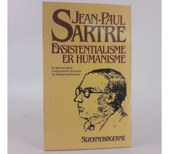 Eksistentialisme er Humanisme — En gennemgang af argumenter og forsvar for eksistentialfilosofien af Jean-Paul Sartre
