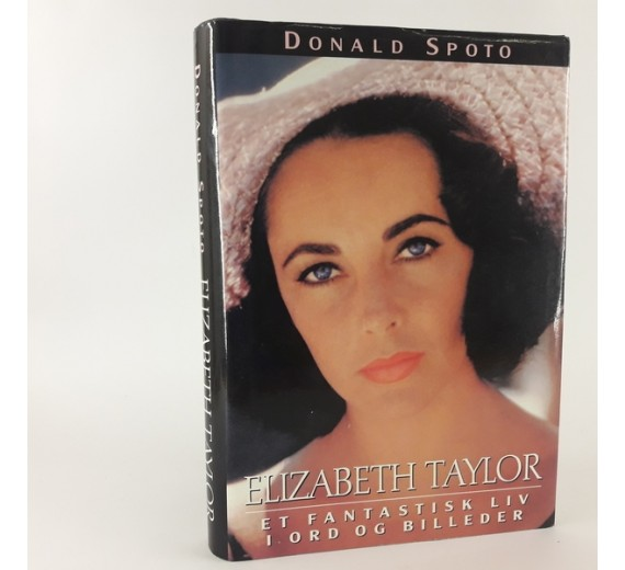 Elizabeth Taylor - et fantasktisk liv i ord og billeder af Donald Spoto