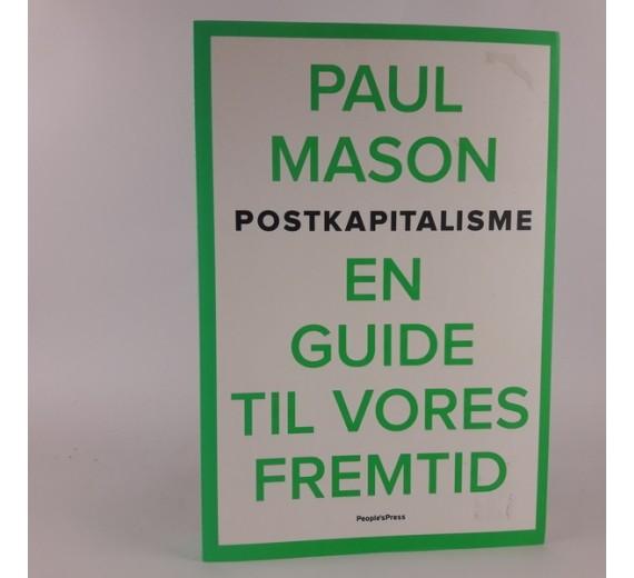 Postkapitalisme - en guide til vores fremtid af Paul Mason