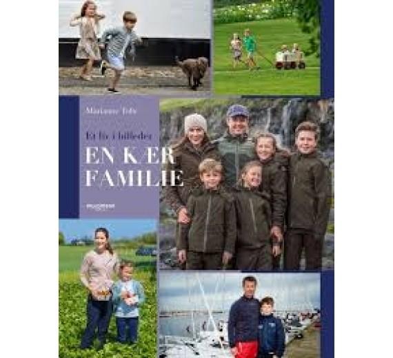En kær familie - En billedbiografi om kronprinsparret og deres børn af: Marianne Tofte