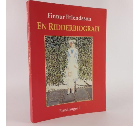 En ridderbiografi - erindringer 1 af Finnur Erlendsson.