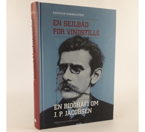 En sejlbåd for vindstille - en biografi J.P. Jacobsen skrevet af Kristian Himmelstrup