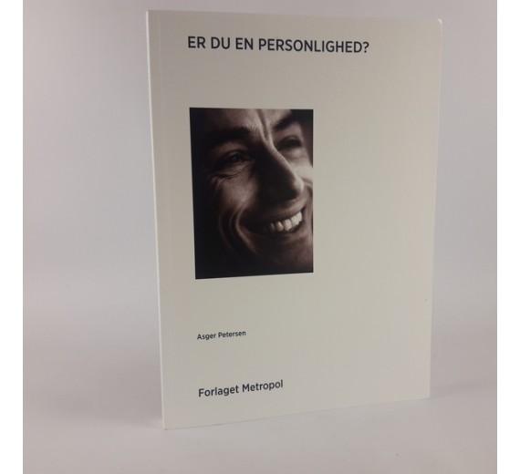 Er du en personlighed? - en grundbog i personlighedens psykologi af Asger Petersen