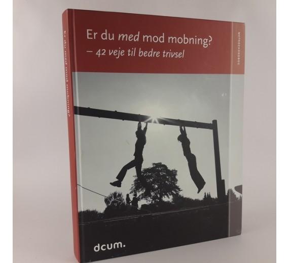 Er du med mod mobning? - 42 veje til bedre trivsel af Helle & Kjær, Trine & Villumsen Stenbo. år: 2006 Forlag: DCUM. Hardback. sidetal: 267. inkl. DVD isbn: 8792007023. flot ex.