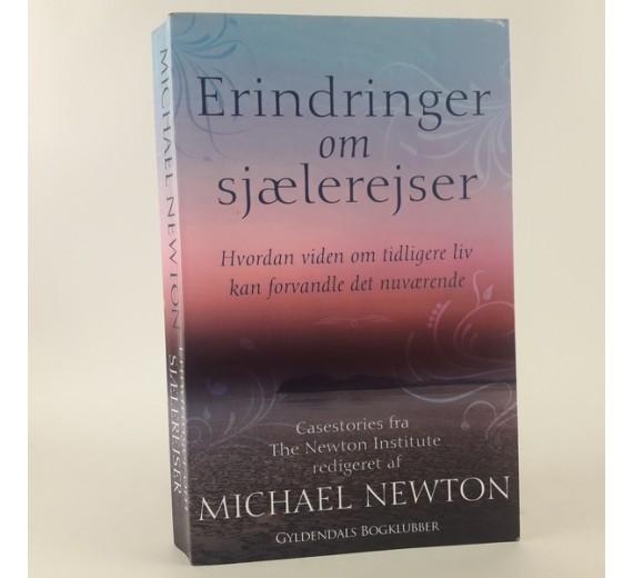Erindringer om sjælerejser - Casestories fra The Newton Institute af Michael Newton