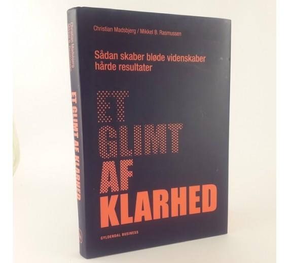 Et glimt af klarhed - Sådan skaber bløde videnskaber hårde resultater af Christian Madsbjerg & Mikkel B. Rasmussen