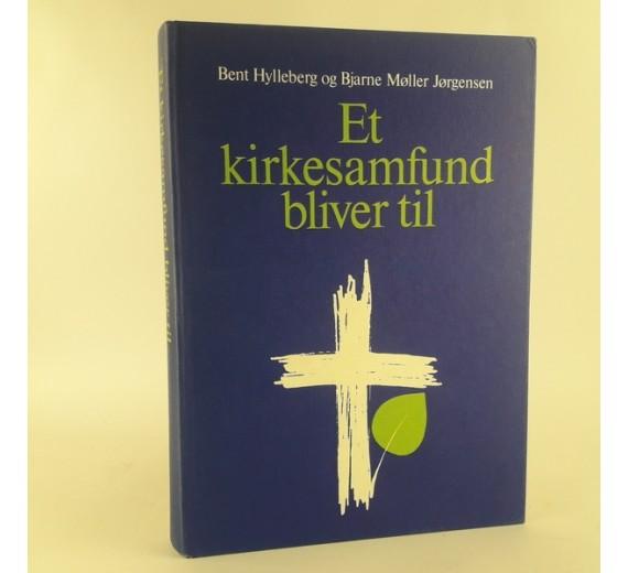 Et kirkesamfund bliver til af Bent Hylleberg og Bjarne Møller Jørgensen