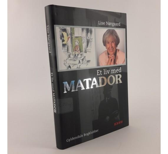Et liv med MATADOR af Lise Nørgaard.