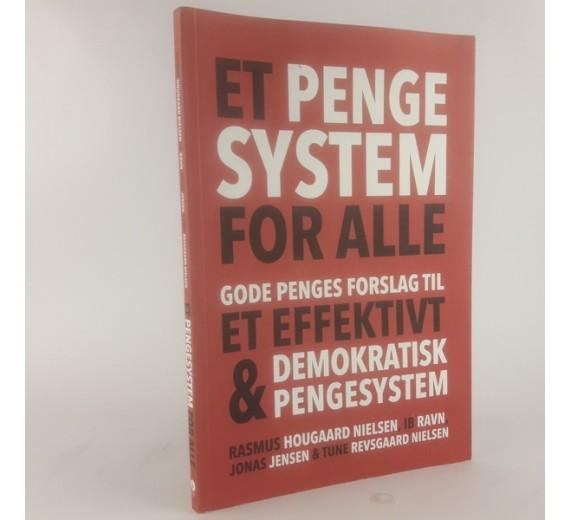 Et pengesystem for alle - Gode Penges forslag til et effektivt & demokratisk pengesystem
