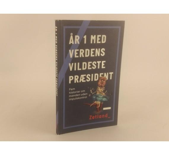 År 1 med verdens vildeste præsident af Lea korsgård
