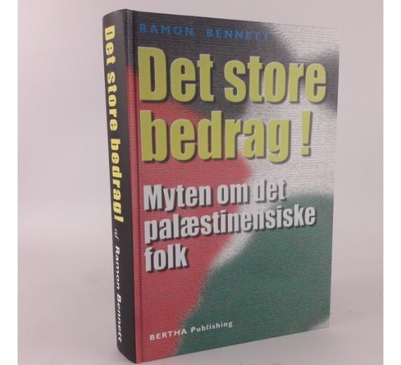 Det store bedrag! af Myten om det palæstinensiske folk afBennett, Ramon