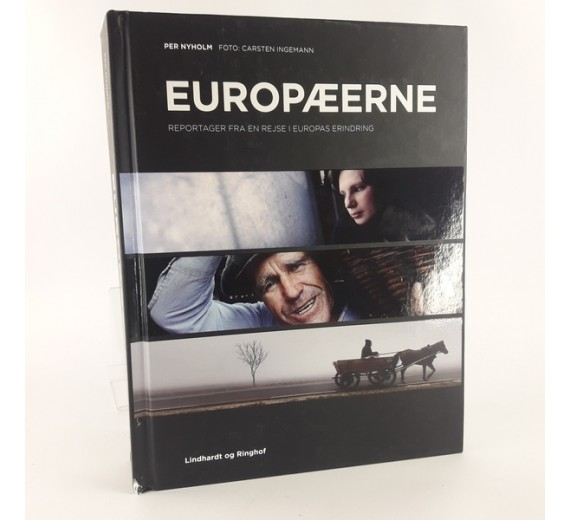 Europæerne - reportager fra en rejse i Europas erindring af: Per Nyholm