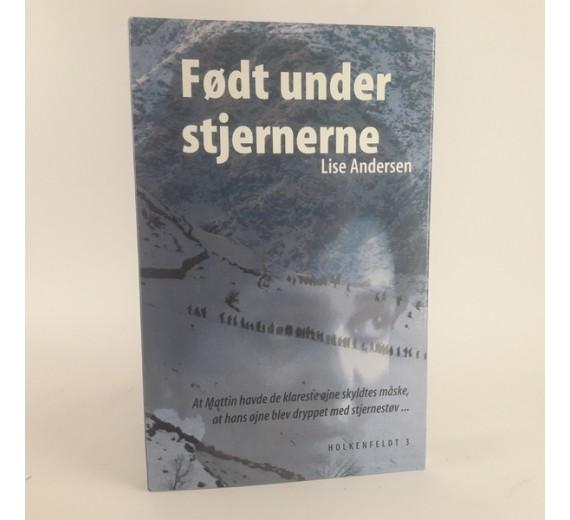 Født under stjernern - Biografisk roman af Lise Andersen