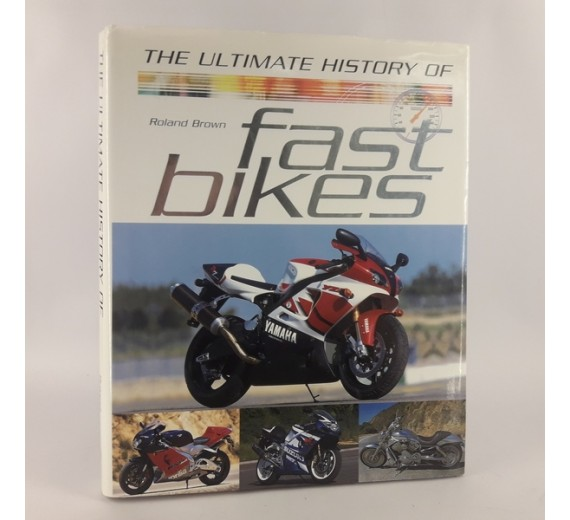 The Ultimate History of Fast Bikes Hardcover af Roland Brown