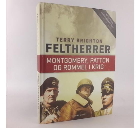 Feltherrer - Montgomery, Patton og Rommel i krig af Terry Brighton