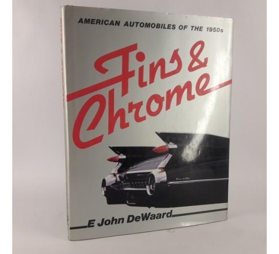 Fins & Chrome [American Automobiles of the 1950s] af E. John DeWaard