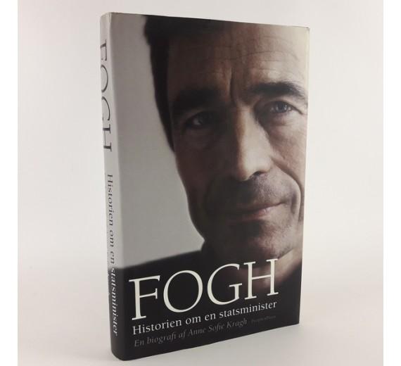 Fogh - historien om en statsminister skrevet af Anne Sofie Kragh.