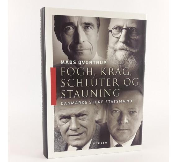 Fogh. Krag, Schlüter og Stauning - danmarks store statsmænd skrevet af Mads Qvortrup