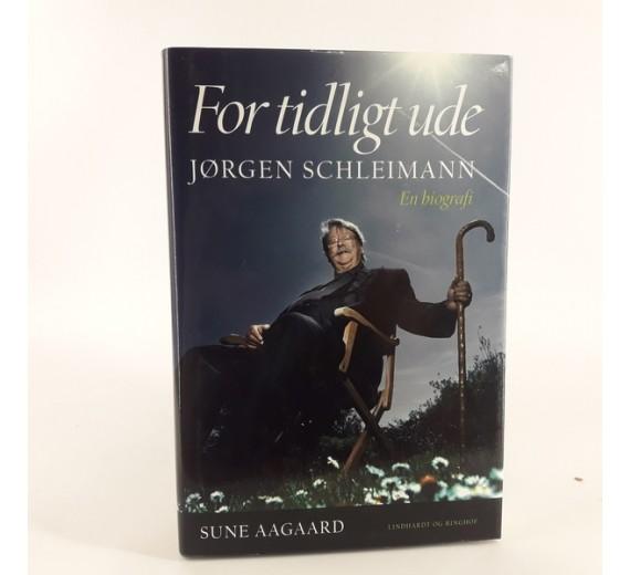 For tidligt ude en biografi om Jørgen Schleimann af Sune Aagaard
