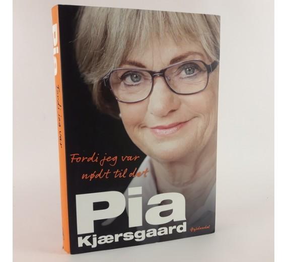 Fordi jeg var nødt til det af Pia Kjærsgaard