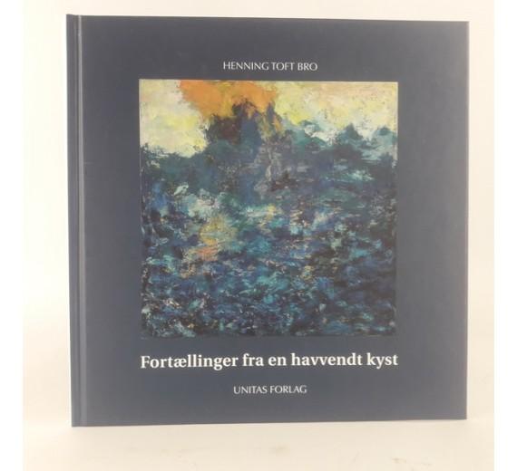 Fortællinger fra en havvendt kyst af Henning Toft Bro