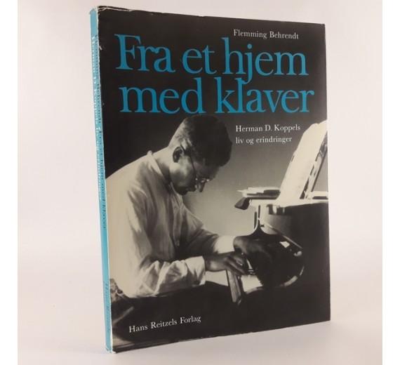 Fra et hjem med klaver - Herman D. Koppels liv og erindringer skrevet af Flemming Behrendt