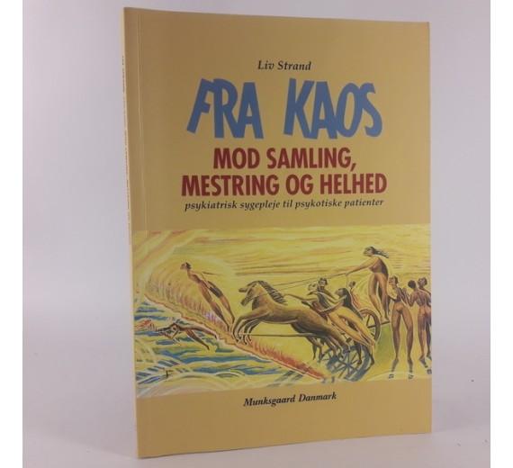 Fra kaos mod samling, mestring og helhed. Forfatter(e): Liv Strand.