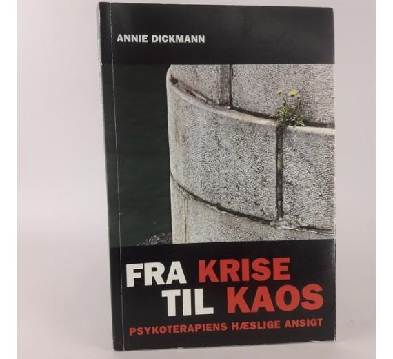 Fra krise til kaos, om psykoterapiens hæslige ansigt af Annie Dickmann