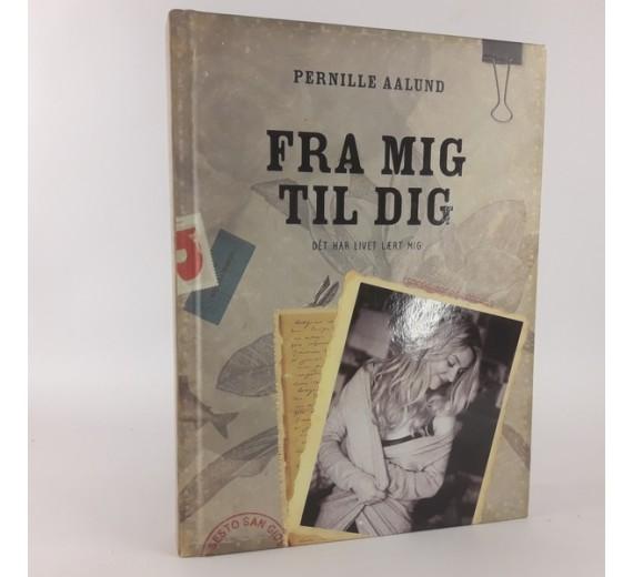 Fra mig til dig- det har livet lært mig af Pernille Aalund.