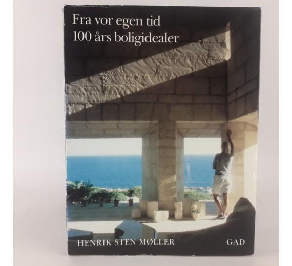 Fra vor egen tid 100 års boligidealer af Henrik sten Møller