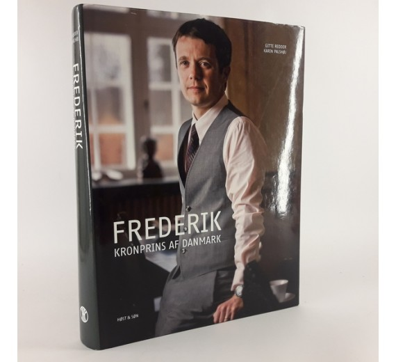 Frederik- kronprins af Danmark skrevet af Gitte Redder og Karin Palshøj