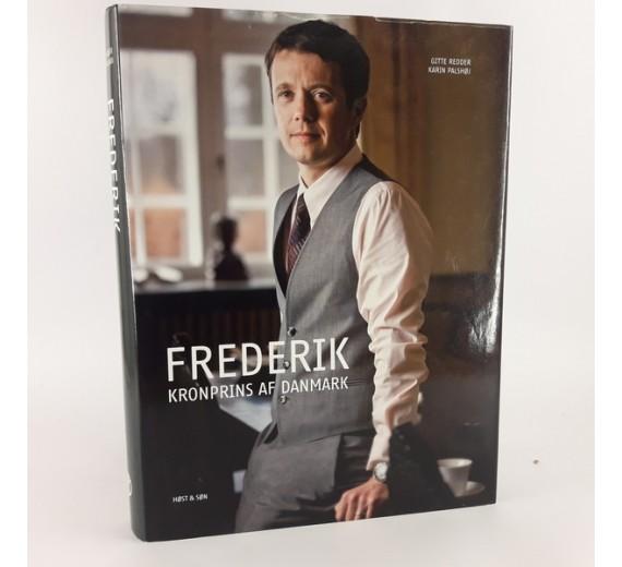 Frederik - kronprins af Danmark skrevet af Gitte Redder & Karin Palshøj