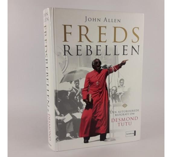 Fredsrebellen af John Allen. Den autoriserede biografi om Desmond Tutu