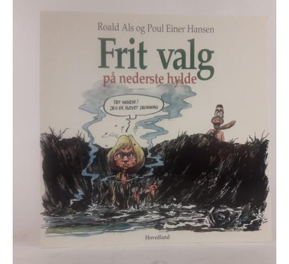 Frit valg på nederste hylde af Roald Als og Poul Einer Hansen