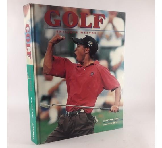 Golf - spillets mestre. af alistair Tait