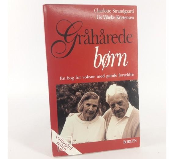 Gråhårede børn af Strandgaard, Charlotte og Lis Vibeke Kristensen