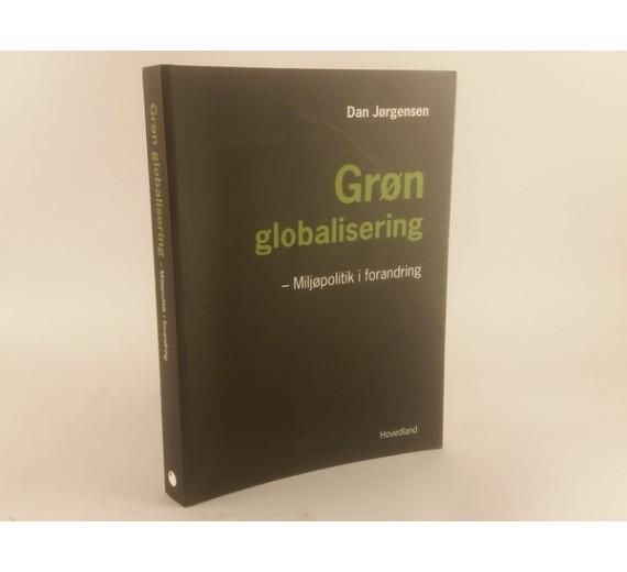 Grøn Globalisering - Miljøpolitik i forandring af Dan Jørgensen