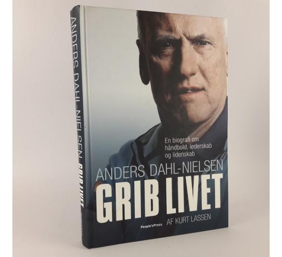 Anders Dahl-Nielsen - Grib Livet skrevet af Kurt Lassen