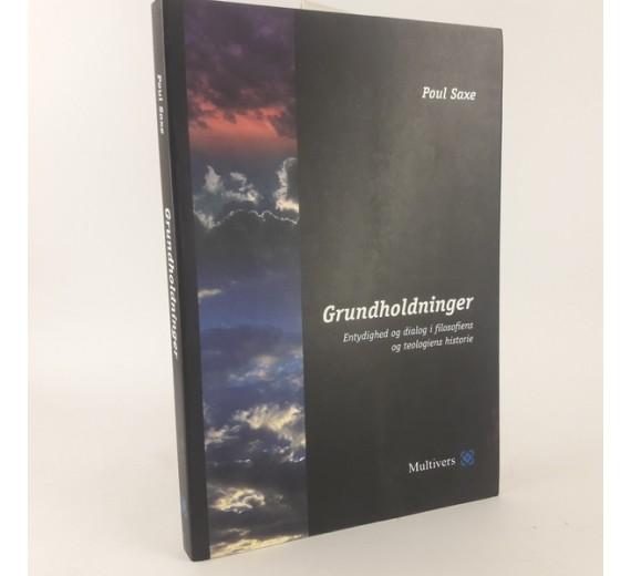 Grundholdninger af Poul Saxe, Entydighed og dialog i filosofiens og teologiens historie.