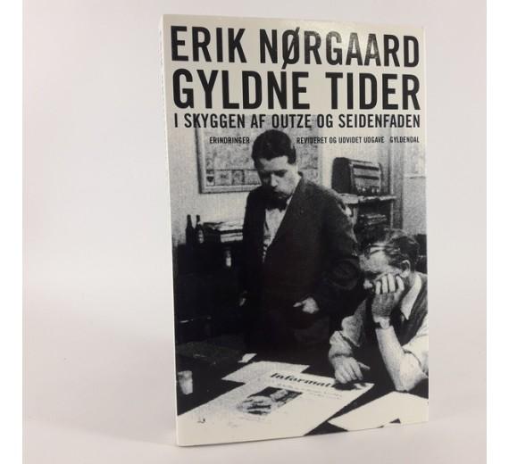 Gyldne tider i skyggen af Outze og Seidenfaden - erindringer af Erik Nørgaard