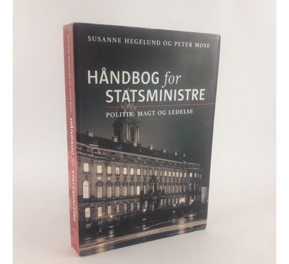 Håndbog for Statsministre af Susanne Hegelund og Peter Mose